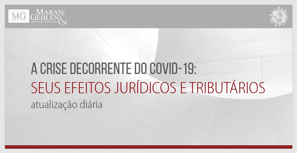 A CRISE DECORRENTE DO NOVO CORONAVÍRUS COVID-19, SEUS EFEITOS JURÍDICOS E TRIBUTÁRIOS – ATUALIZAÇÃO – 25/09/2020