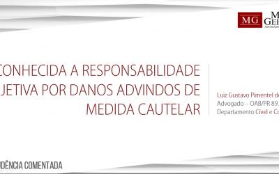RECONHECIDA A RESPONSABILIDADE OBJETIVA POR DANOS ADVINDOS DE MEDIDA CAUTELAR