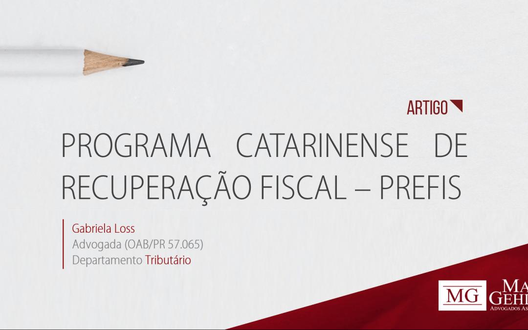 PROGRAMA CATARINENSE DE RECUPERAÇÃO FISCAL – PREFIS